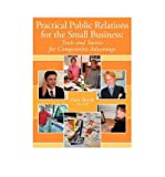 img - for [ Practical Public Relations for the Small Business: Tools and Tactics for Competitive Advantage Skocik Ma Apr, David ( Author ) ] { Paperback } 2009 book / textbook / text book