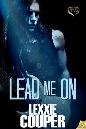 Lead Me On (Heart of Fame) by Lexxie Couper
