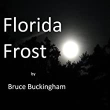Florida Frost Audiobook by Bruce Buckingham Narrated by Bruce Buckingham