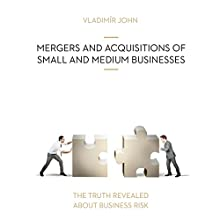 Mergers and acquisitions of small and medium businesses (The truth revealed about business risk) Audiobook by Vladimir John Narrated by Shelley Blond, William Sibtain