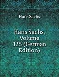 Hans Sachs Volume 125 German Edition