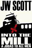 Into the Mill: A Judas to all Men