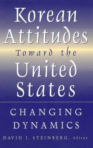 Korean Attitudes Toward the United States: Changing Dynamics