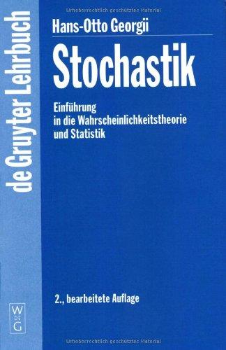 Stochastik. Einführung in Wahrscheinlichkeitstheorie und Stochastik: Einfuhrung in Die Wahrscheinlichkeitstheorie Und Statistik (De Gruyter Lehrbuch)