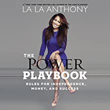 The Power Playbook: Rules for Independence, Money and Success (       UNABRIDGED) by La La Anthony Narrated by Susan Spain, La La Anthony