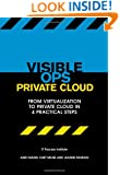 Visible Ops Private Cloud: From Virtualization to Private Cloud in 4 Practical Steps