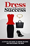 img - for Dress for Success: A Step-by-Step Guide to Looking Polished and Professional at Work book / textbook / text book
