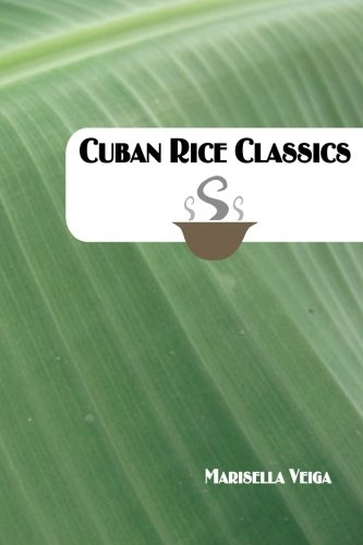Cuban Rice Classics by Marisella Veiga