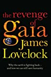 Image of Revenge of Gaia: Why the Earth is Fighting Back and How We Can Still Save Humanity