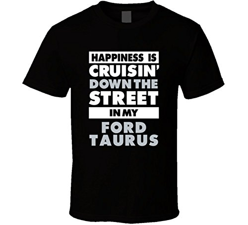 happiness-is-cruisin-down-the-street-in-my-ford-taurus-car-t-shirt