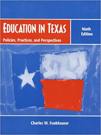 Education in Texas: Policies, Practices, and Perspectives, 9th Edition