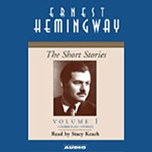 The Short Stories, Volume I | [Ernest Hemingway]