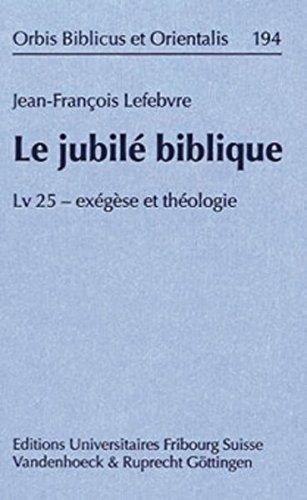Le Jubile Biblique: Lv 25 - Exegese Et Theologie