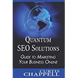 Quantum SEO Solutions: Guide to Marketing Your Business Online