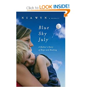 Blue Sky July: A Mother's Story of Hope and Healing Nia Wyn