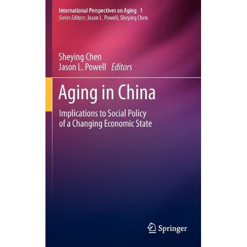Aging in China: Implications to Social Policy of a Changing Economic State