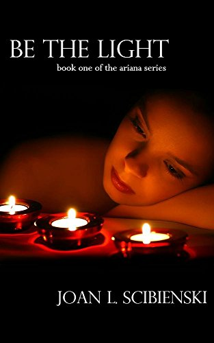 Be The Light, The Ariana Series by Joan L. Scibienski ebook deal