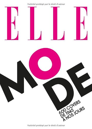 ELLE : 600 covers mode de 1945 à nos jours