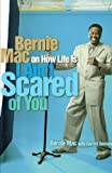 img - for I Ain't Scared of You: Bernie Mac on How Life Is book / textbook / text book