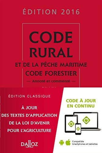 Code rural et de la pêche maritime code forestier 2016, commenté - 36e éd.