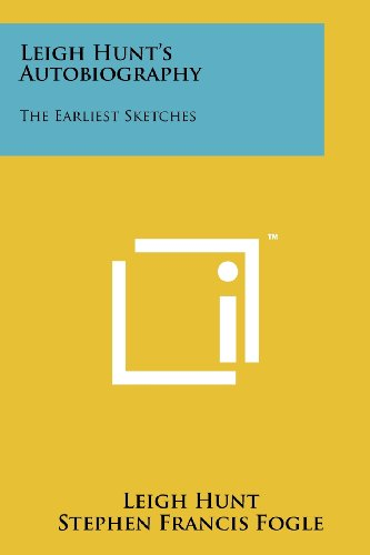 Leigh Hunt's Autobiography: The Earliest Sketches