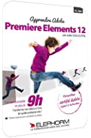 Apprendre Premiere Elements 12 le Montage de Qualite pour Tous - Formation Video en 10h04