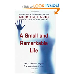 A Small and Remarkable Life by Nick DiChario and Mike Resnick