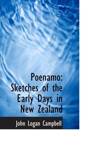 Poenamo: Skizzen von den frühen Tagen in Neuseeland