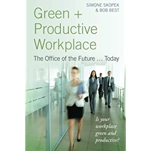 Green + Productive Workplace: The Office of the Future ... Today