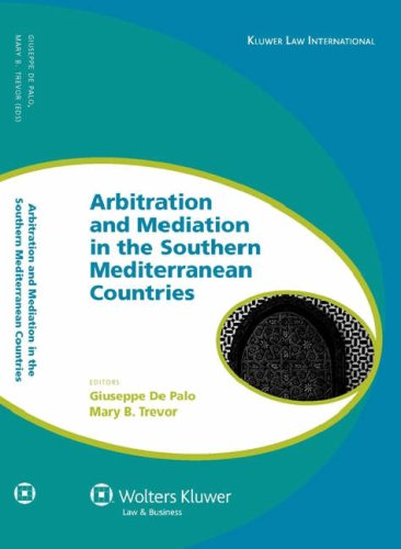 Arbitration and Mediation in the Southern Mediterranean Countries (Global Trends in Dispute Resolution)