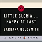 Little Gloria…Happy at Last | Barbara Goldsmith