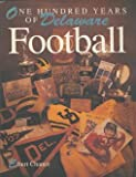 img - for One Hundred Years of Delaware Football book / textbook / text book