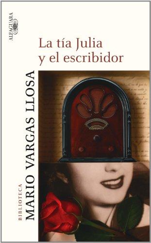La Tia Julia y El Escribidor (Aunt Julia and the Scriptwritter ) (Spanish Edition)