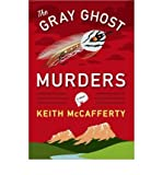 img - for [ THE GRAY GHOST MURDERS: A SEAN STRANAHAN MYSTERY ] By McCafferty, Keith ( Author) 2013 [ Hardcover ] book / textbook / text book