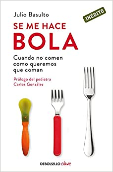 Se me hace bola / I Can't Swallow It (Spanish Edition): Julio Basulto