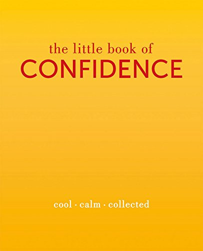 The Little Book of Confidence: Cool. Calm. Collected (The Little Books), by Tiddy Rowan