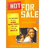 img - for Not for Sale: The Return of the Global Slave Trade--And How We Can Fight It (Revised, Updated)[ NOT FOR SALE: THE RETURN OF THE GLOBAL SLAVE TRADE--AND HOW WE CAN FIGHT IT (REVISED, UPDATED) ] by Batstone, David (Author) Oct-01-10[ Paperback ] book / textbook / text book
