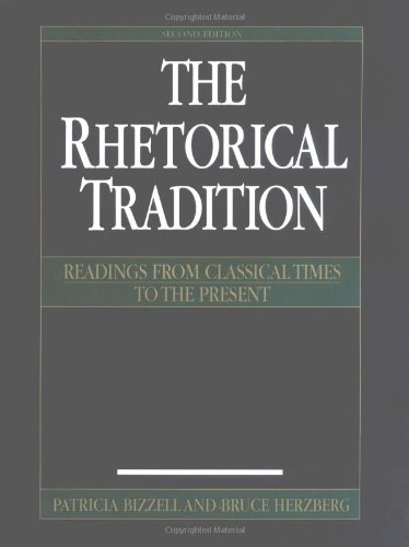The Rhetorical Tradition: Readings from Classical Times...