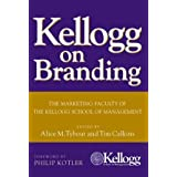 Kellogg on Branding: The Marketing Faculty of the Kellogg School of Managementby Philip Kotler