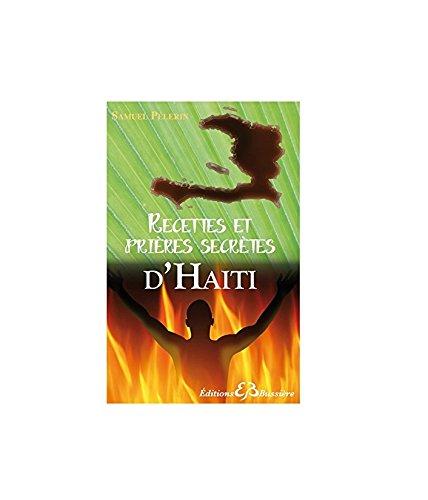 Recettes et prieres secretes d'Haiti  [Samuel Pelerin] (Tapa Blanda)