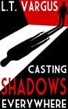 img - for Casting Shadows Everywhere book / textbook / text book