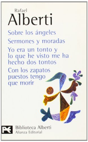Sobre los angeles / About The Angels: Sermones Y Moradas. Yo Era Un Tonto Y Lo Que He Visto Me Ha Hecho Dos Tontos. Con