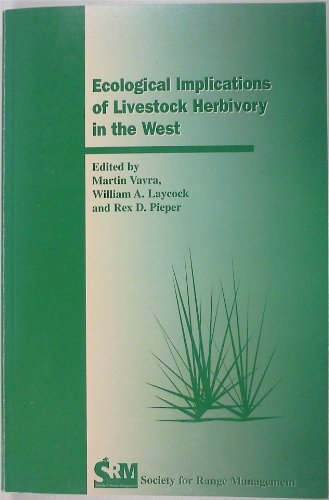 Ecological Implications of Livestock Herbivory in the West