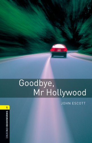 Goodbye Mr Hollywood: 400 Headwords (Oxford Bookworms Library)