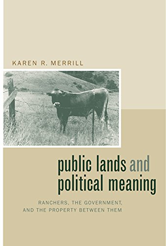 Public Lands and Political Meaning: Ranchers, the Government, and the Property between Them
