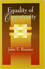 Equality Of Opportunity John E Roemer 9780674004221