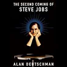 The Second Coming of Steve Jobs | Livre audio Auteur(s) : Alan Deutschman Narrateur(s) : Charles Stransky
