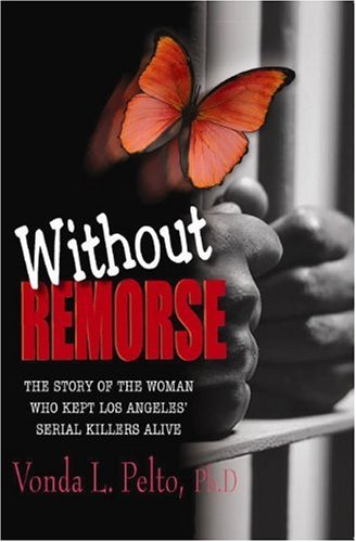 Without Remorse: The Story of The Woman Who Kept The Los Angeles