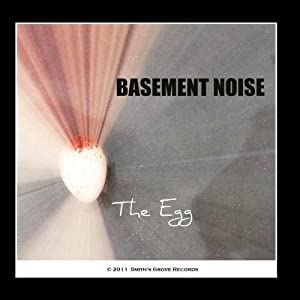 basement noise the egg music