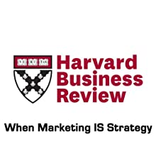 When Marketing IS Strategy (Harvard Business Review) (       UNABRIDGED) by Niraj Dawar Narrated by Todd Mundt